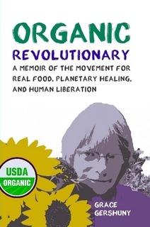 New book: Organic Revolutionary by Grace Gershuny